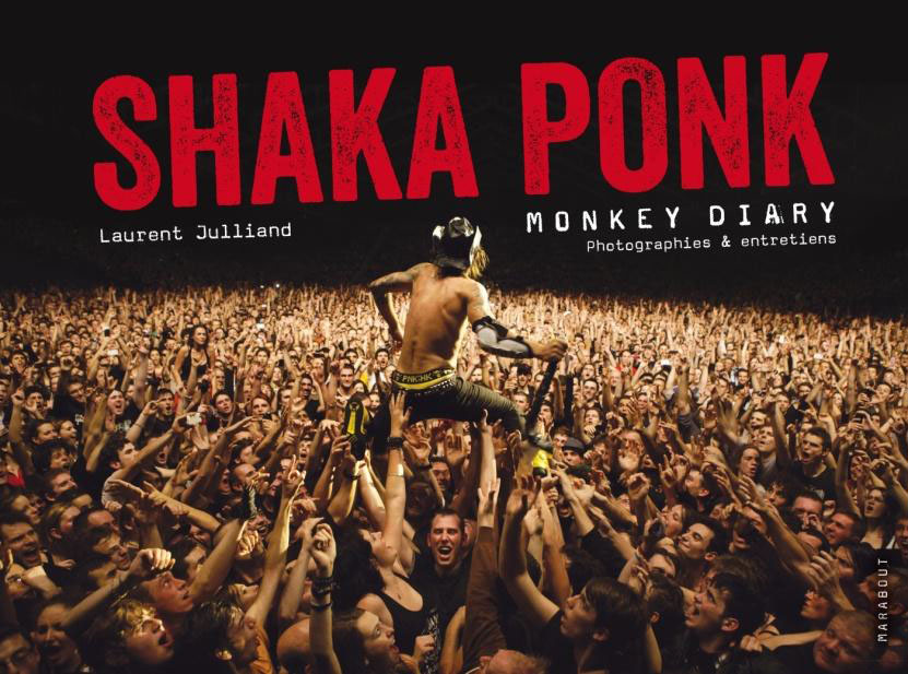 Shaka Ponk - Monkey Diary, Laurent Julliand