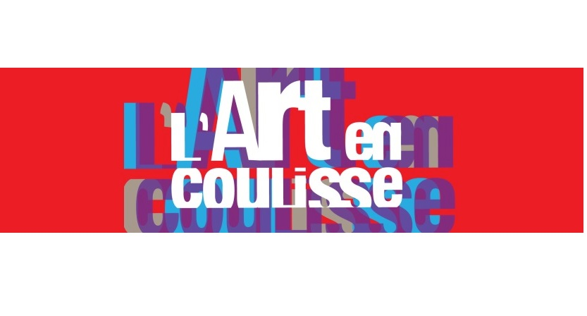 L'Art en coulisse