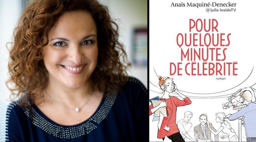 Anaïs Maquiné-Denecker - Pour quelques minutes de célébrité