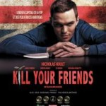 films - KILL YOUR FRIENDS