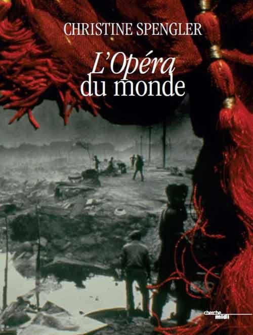 L'Opéra du monde de Christine Spengler