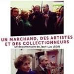 Un marchand, des artistes et des collectionneurs