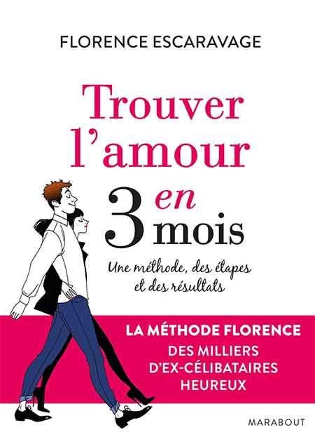 Amour - « Trouver l'amour en 3 mois », Florence Escaravage