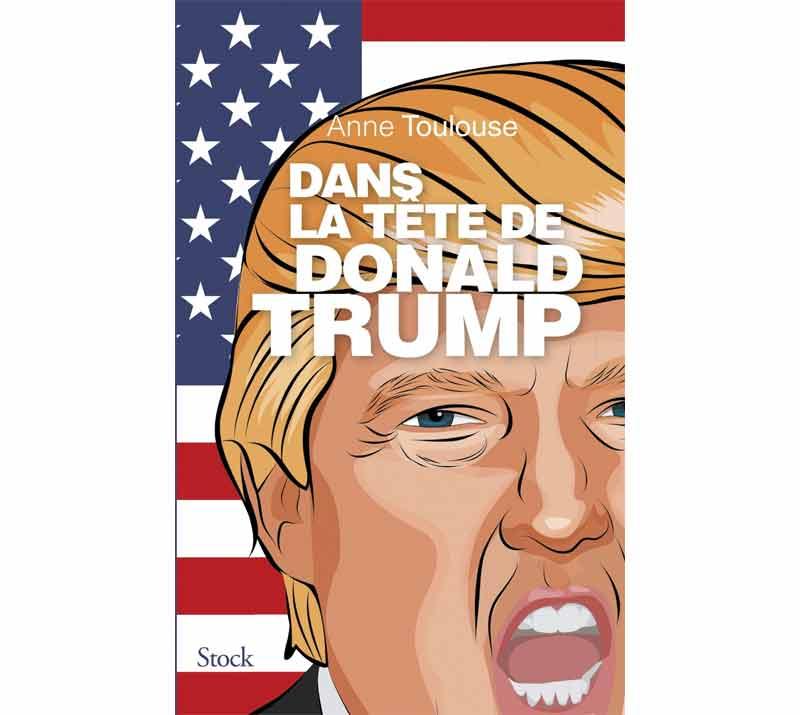 Donald Trump - Dans la tête de Donald Trump