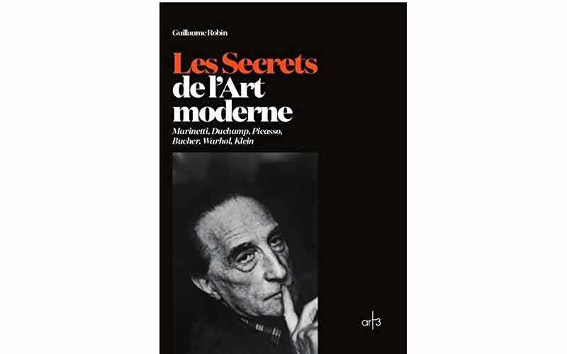 Guillaume Robin - Les Secrets de l'art moderne