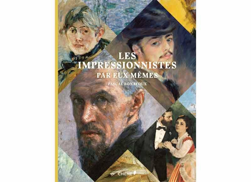 Pascal Bonafoux - Les impressionnistes par eux-mêmes
