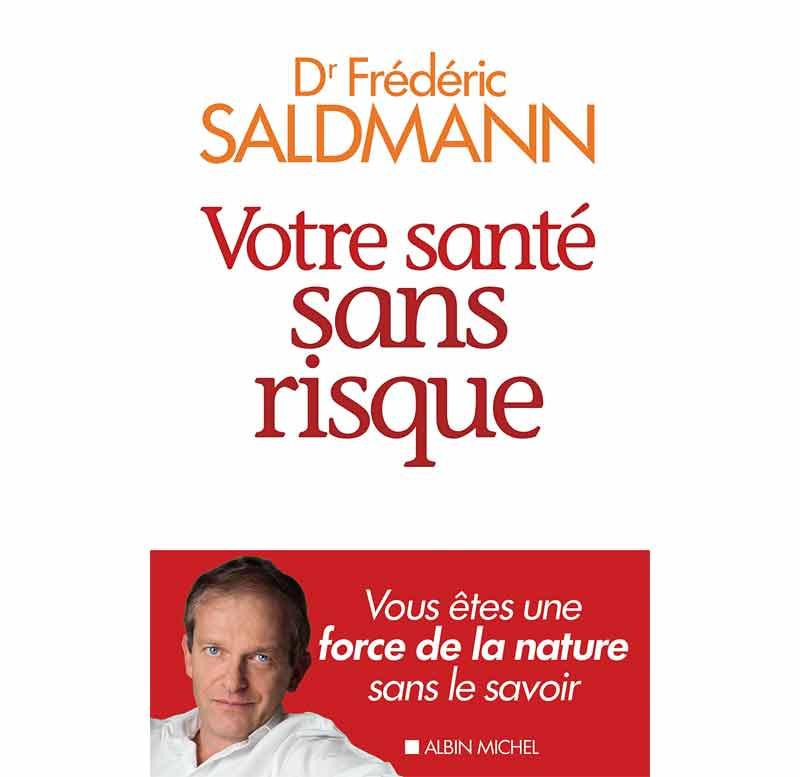 Frédéric Saldmann - Prenez votre santé en main