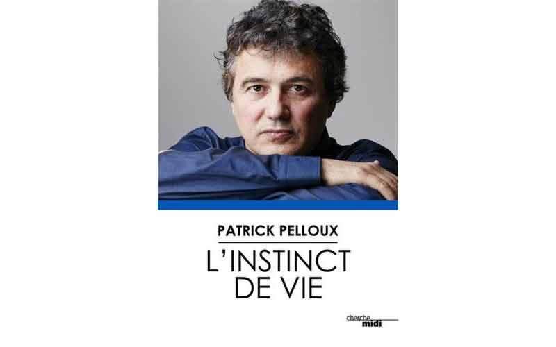 Patrick Pelloux - L'instinct de vie