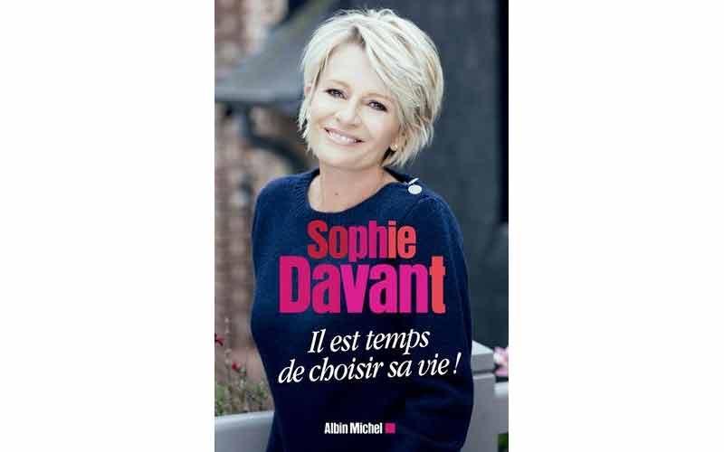 Sophie Davant - Il est temps de choisir sa vie !