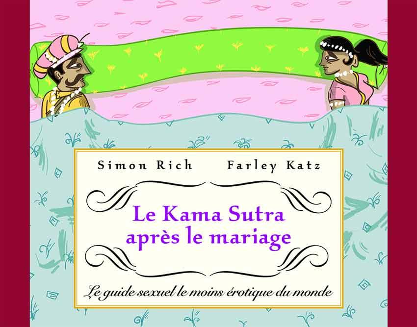 Kama Sutra après le mariage. Le guide sexuel le moins érotique du monde!