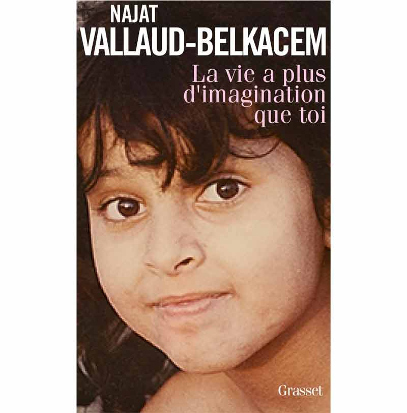 Najat Vallaud-Belkacem - La vie a plus d'imagination que toi