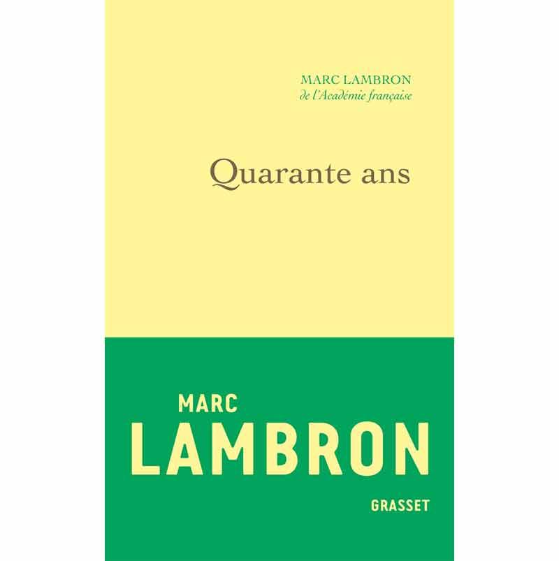 Marc Lambron - Quarante ans