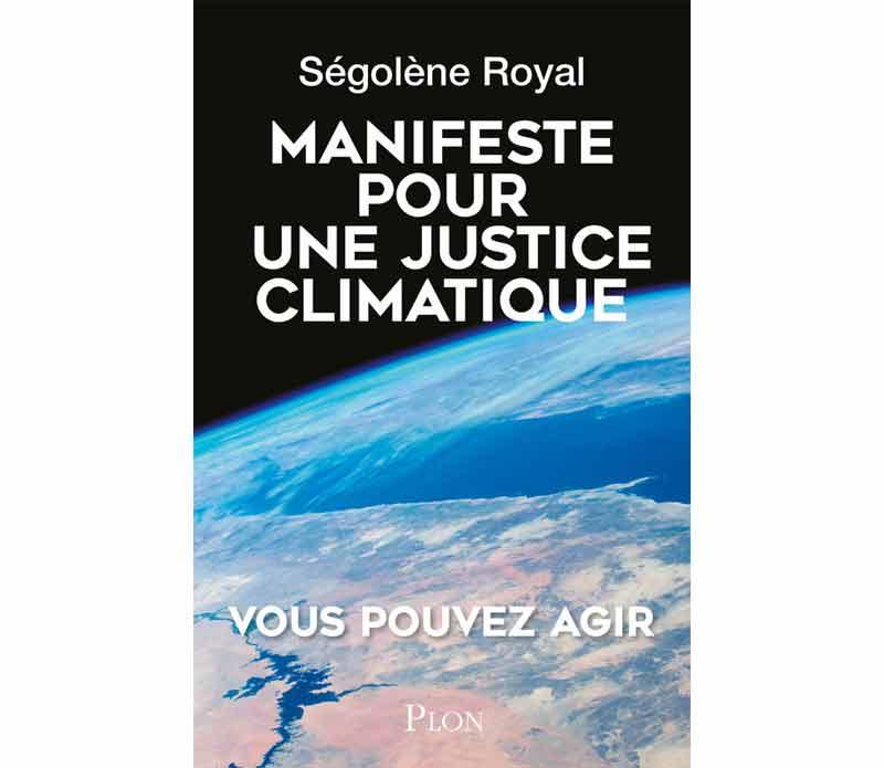 Ségolène Royal - Manifeste pour une Justice climatique