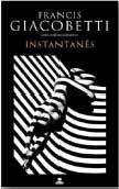Instantanés - Francis Giacobetti
