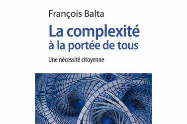 François Balta - La complexité à la portée de tous