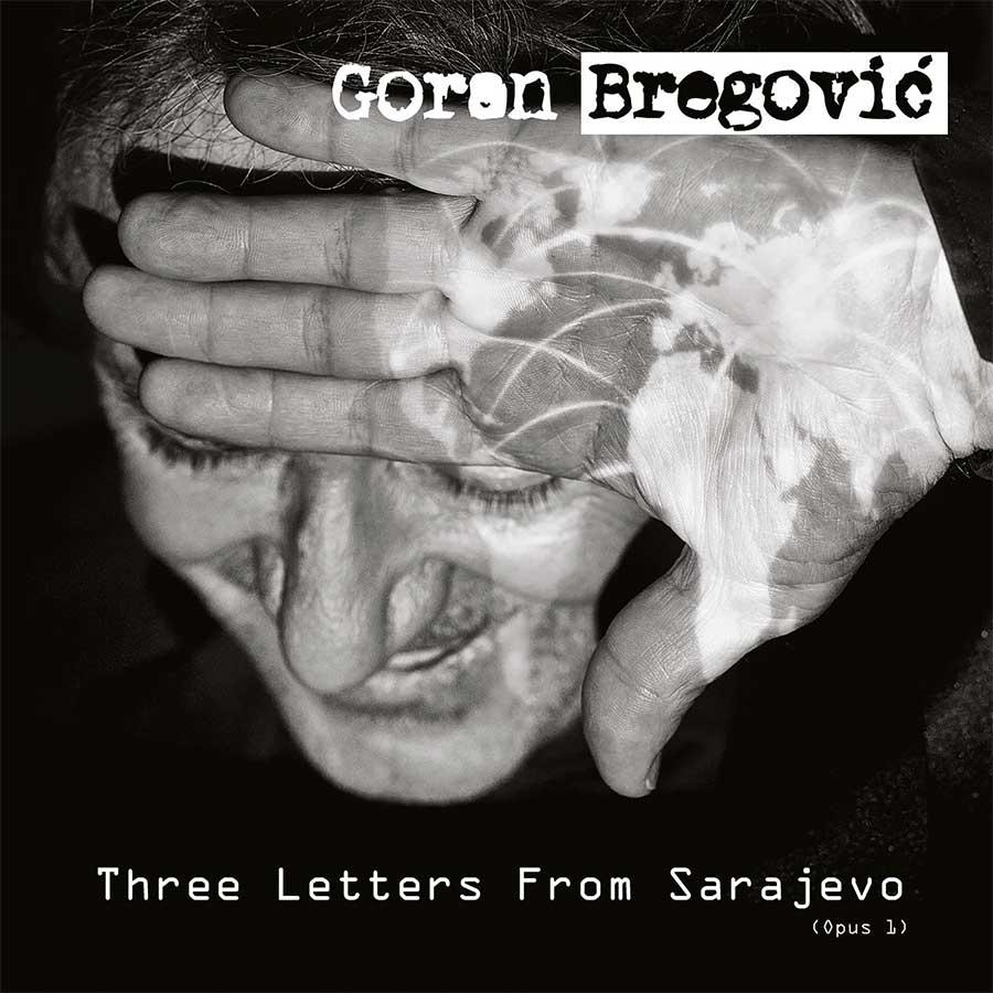 Goran Bregovic - Three Letters form Sarajevo