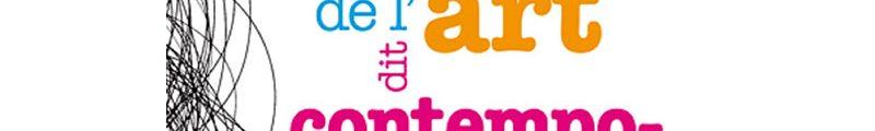 Nicole Esterolle : ABC de l'Art dit Contemporain