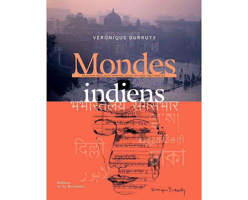 Véronique Durruty : Mondes indiens