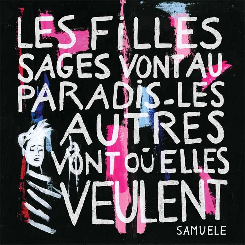Samuele : Les Filles sages vont au paradis, les autres vont où elles veulent.