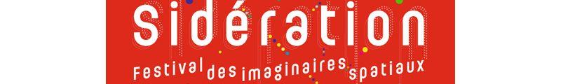 Sidération, le festival des imaginaires spatiaux