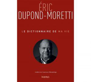 Éric Dupond-Morreti : Le Dictionnaire de ma vie