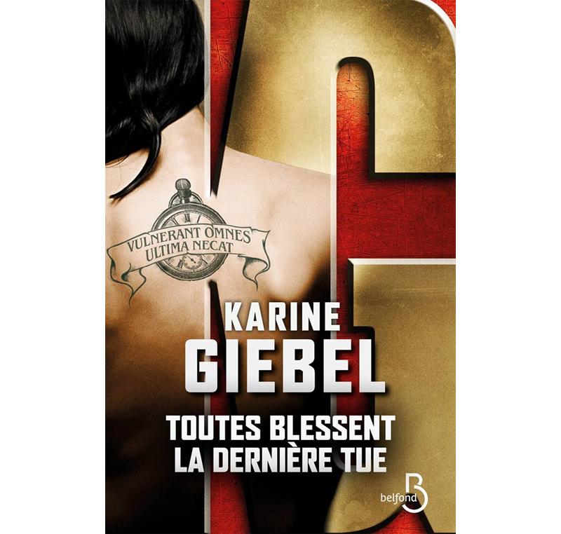 Karine Giebel : Toutes Blessent, la dernière tue