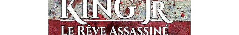 Martin Luther King Jr : Le Rêve Assassiné