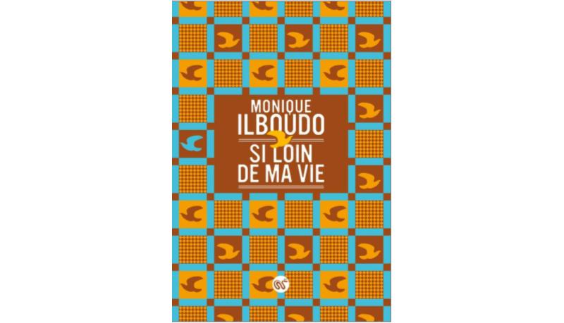 Monique Ilboudo : Si loin de ma vie