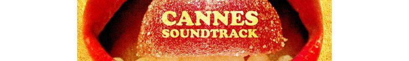 Cannes Soundtrack 2018