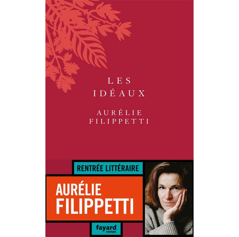 Aurélie Filippetti : Les Idéaux