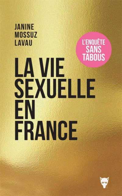 Janine Mossuz-Lavau : La vie sexuelle en France