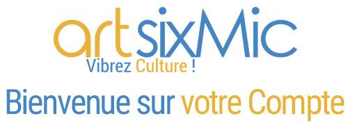 Bienvenue sur votre compte artsixMic
