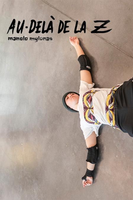 Manolo Mylonas : Au-delà de la Z