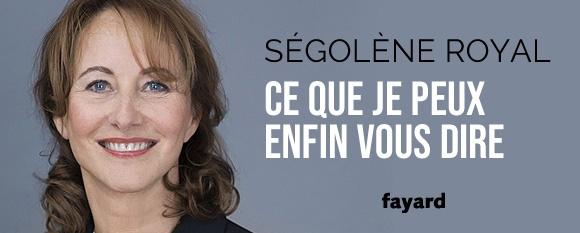 Ségolène Royal : Ce que je peux enfin vous dire