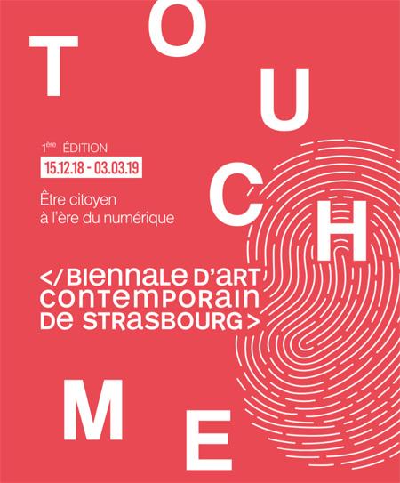 Touch Me : Biennale d'art contemporain de Strasbourg