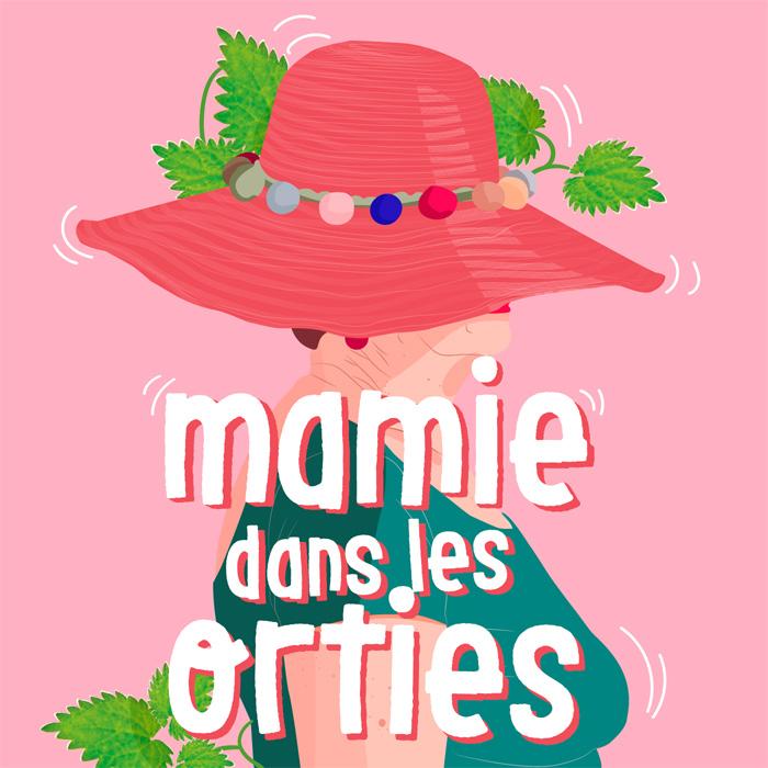 Mamie dans les orties : Le podcast consacré à nos grands-mères