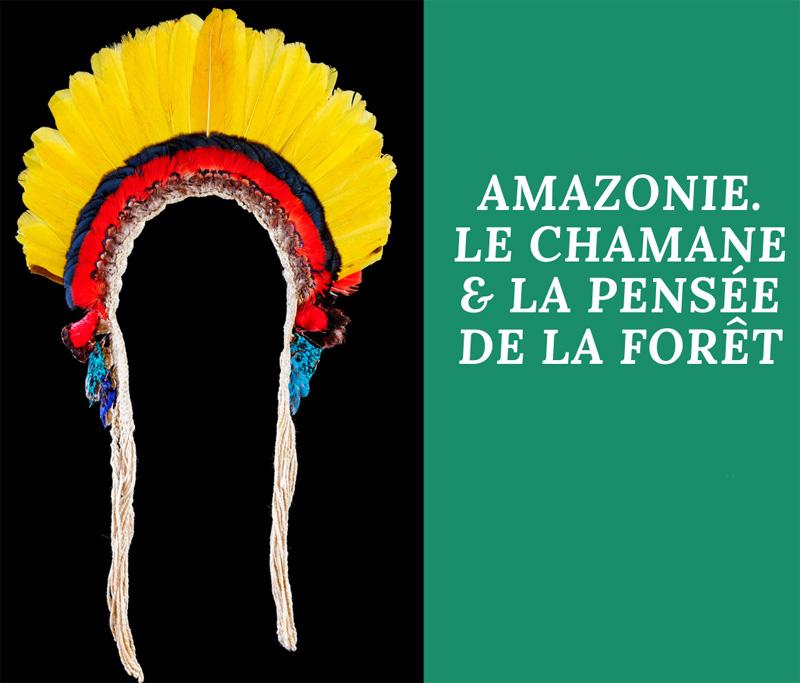 Amazonie. Le chamane et la pensée de la forêt au Château des ducs de Bretagne
