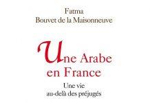 Fatma Bouvet de la Maisonneuve : Une Arabe en France